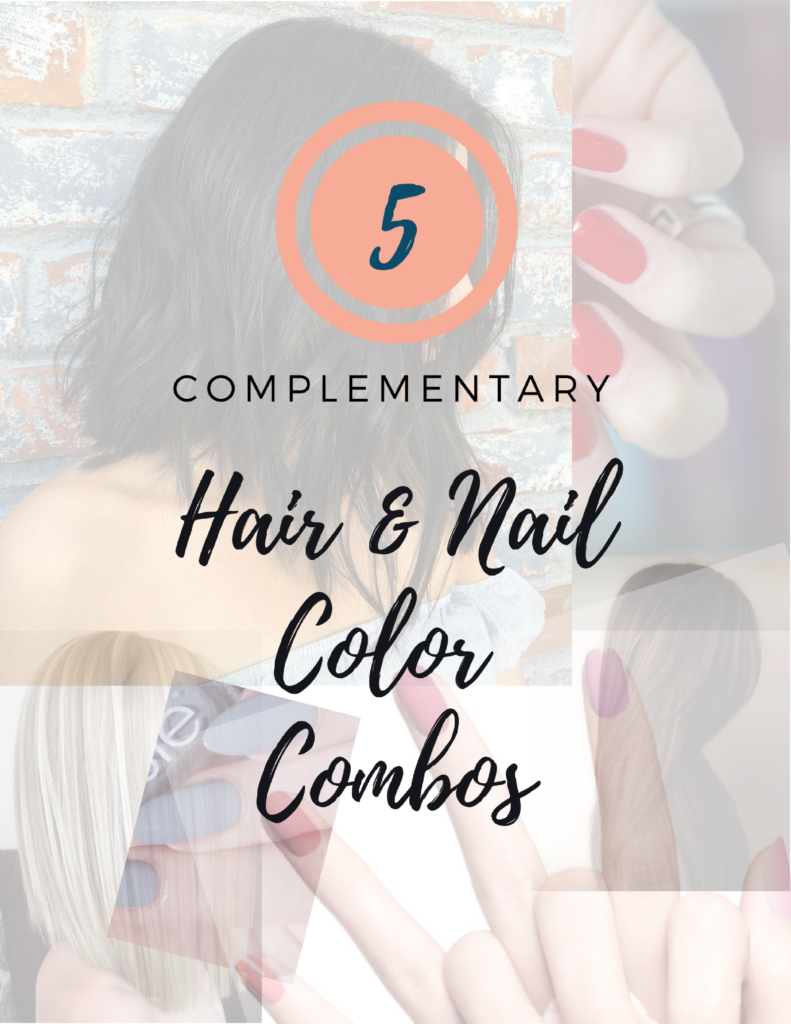 5 Complementary Hair & Nail Combos