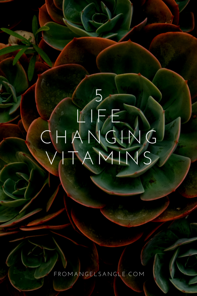 5 Vitamins That Will Change Your Life